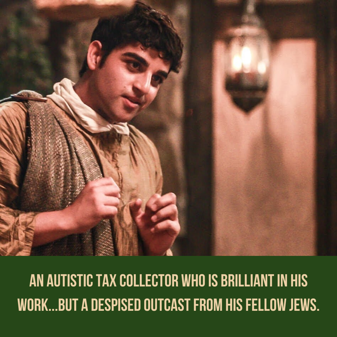 An autistic tax collector who is brilliant in his work...but a despised outcast from his fellow Jews.